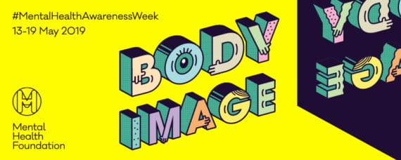 Body Image - Mental Health Awareness Week 2019