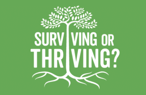 Thriving or Surviving?